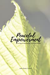 Peaceful Empowerment: 42 Ways to Strengthen Your Inner Power Kindle Edition
