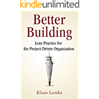 Better Building: Lean Practice for the Project-Driven Organization
