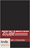 G.I. JOE: Adventure Team 2: The Monster of Loch Ness (Kindle Worlds Novella)
