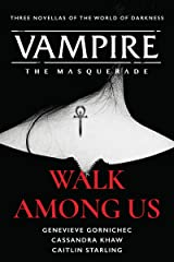 Walk Among Us: Compiled Edition (Vampire: The Masquerade) Kindle Edition