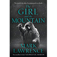 The Girl and the Mountain: Book 2 in the stellar new series from bestselling fantasy author of PRINCE OF THORNS and RED…