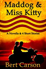 Maddog and Miss Kitty Kindle Edition