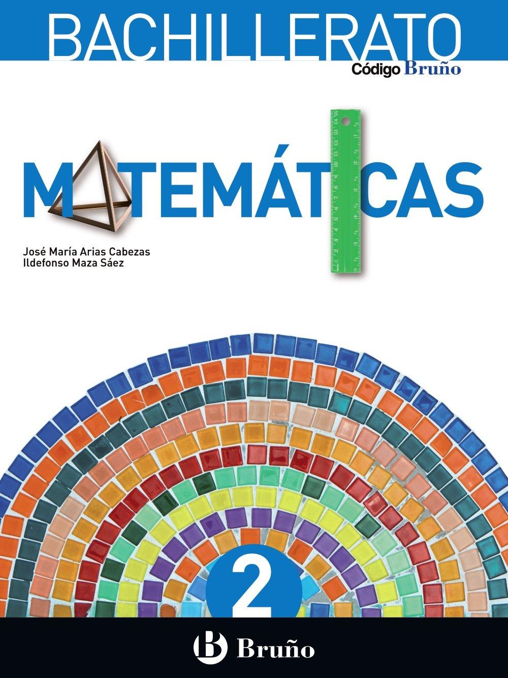 Código Bruño Matemáticas 2 Bachillerato - 9788469611555: Amazon.es: Arias Cabezas, José María, Maza Saez, Ildefonso: Libros