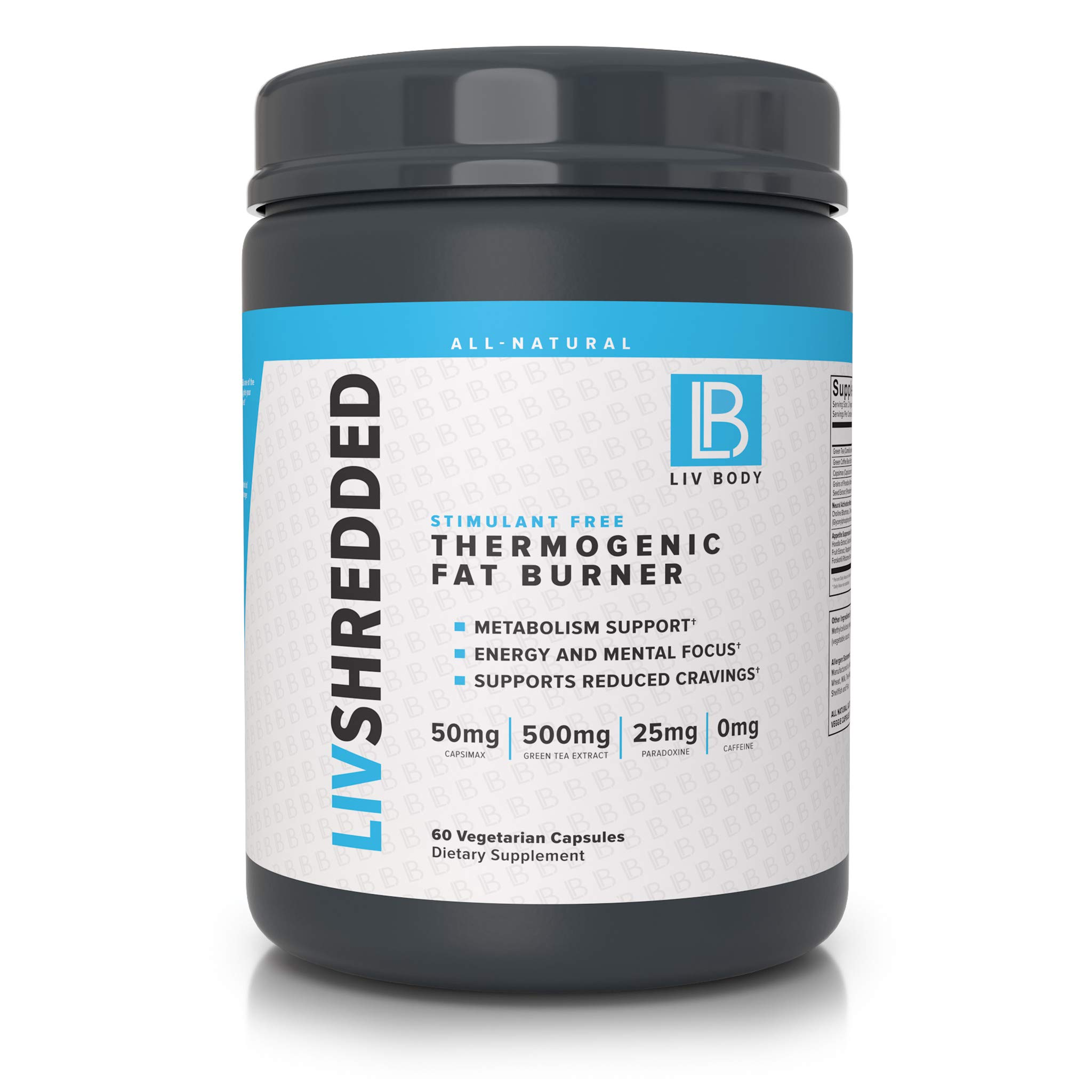 LIV Body   LIV Shredded Stimulant Free Thermogenic Fat Burner   Metabolism Support, Reduces Cravings & Energy and Mental Focus   60 Vegetarian Capsules