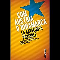 Com Àustria o Dinamarca: La Catalunya possible (P.VISIONS Book 63) (Catalan Edition)
