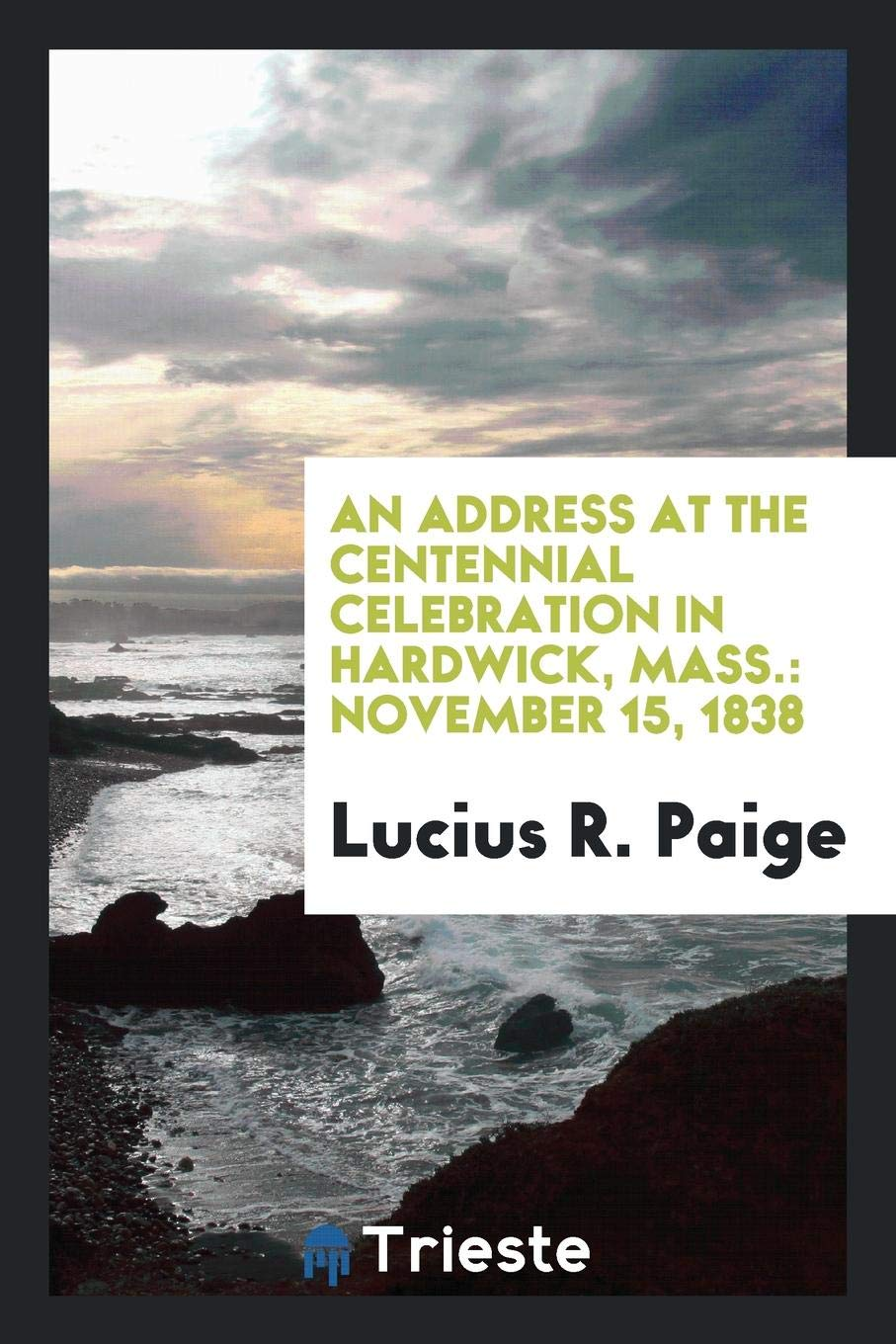 Download An Address at the Centennial Celebration in Hardwick, Mass.: November 15, 1838 pdf epub