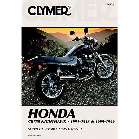 amazon com clymer honda cb750 nighthawk 1991 1993 1995 1999 rh amazon com 1983 honda nighthawk 750 manual 2000 honda nighthawk 750 service manual