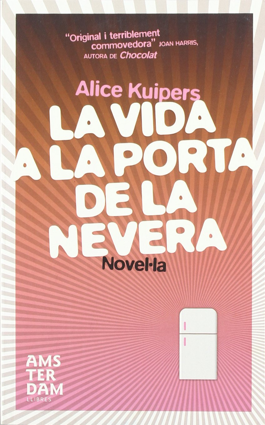 La vida a la porta de la nevera (NOVEL-LA): Amazon.es: Alice ...