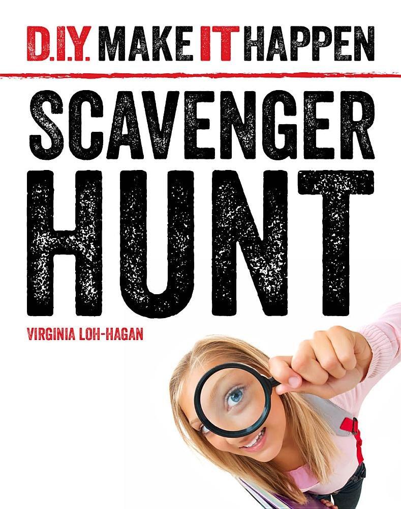 Scavenger Hunt (D. I. Y. Make It Happen)