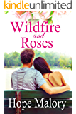 Wildfire and Roses (Azalea Valley Series Book 1)