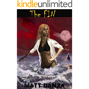 The Fin: Fate, is only waist deep... (The Fin Series Book 1)
