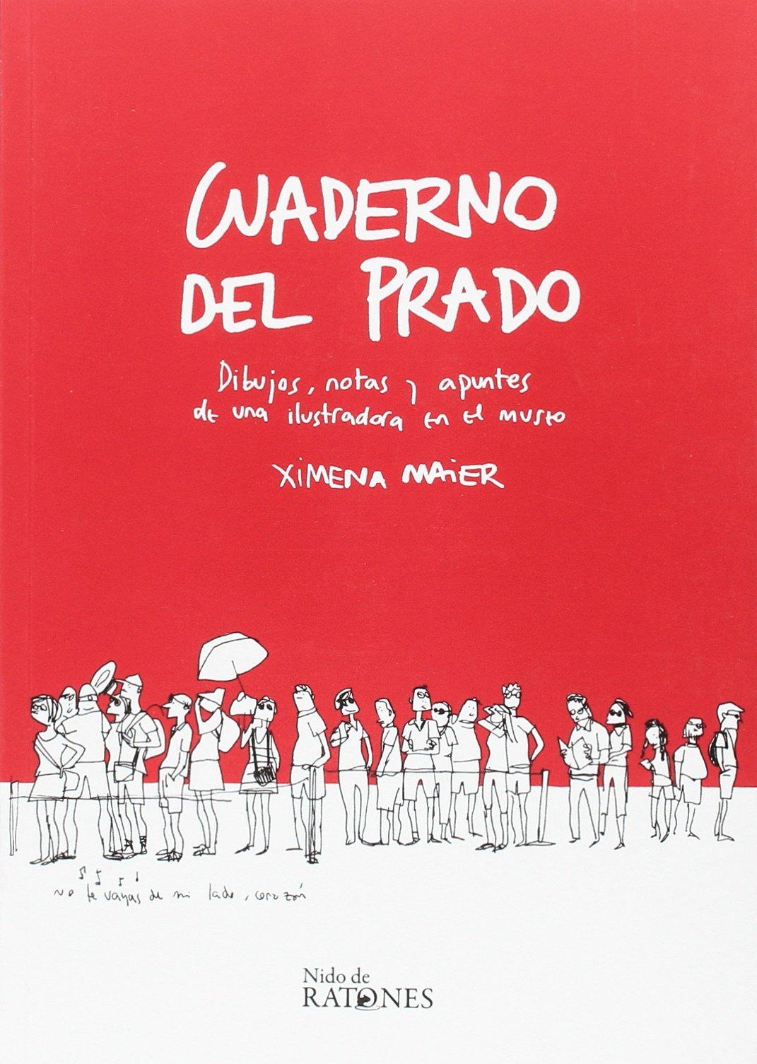 Cuaderno del Prado: Dibujos, notas y apuntes de una ilustradora en ...