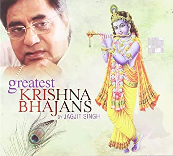 GREATEST KRISHNA BHAJANS BY JAGJIT SINGH
