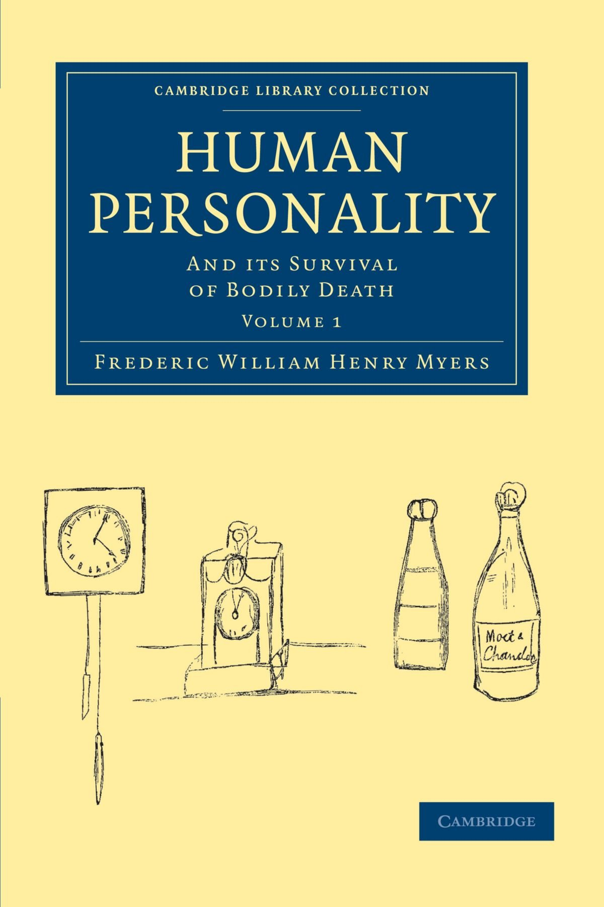 Human Personality: And its Survival of Bodily Death (Cambridge Library Collection - Spiritualism and Esoteric Knowledge) (Volume 1) by Brand: Cambridge University Press