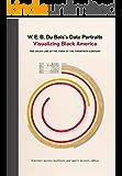 W. E. B. Du Bois's Data Portraits: Visualizing Black America