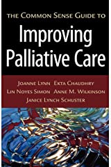 The Common Sense Guide to Improving Palliative Care Paperback