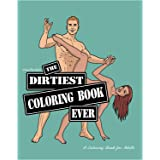 Adult Coloring Book: The Dirtiest Coloring Book Ever | Sexy Naughty Dirty | The Perfect Gift