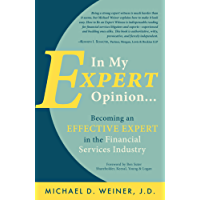 In My Expert Opinion: Becoming an Effective Expert in the Financial Services Industry (English Edition)