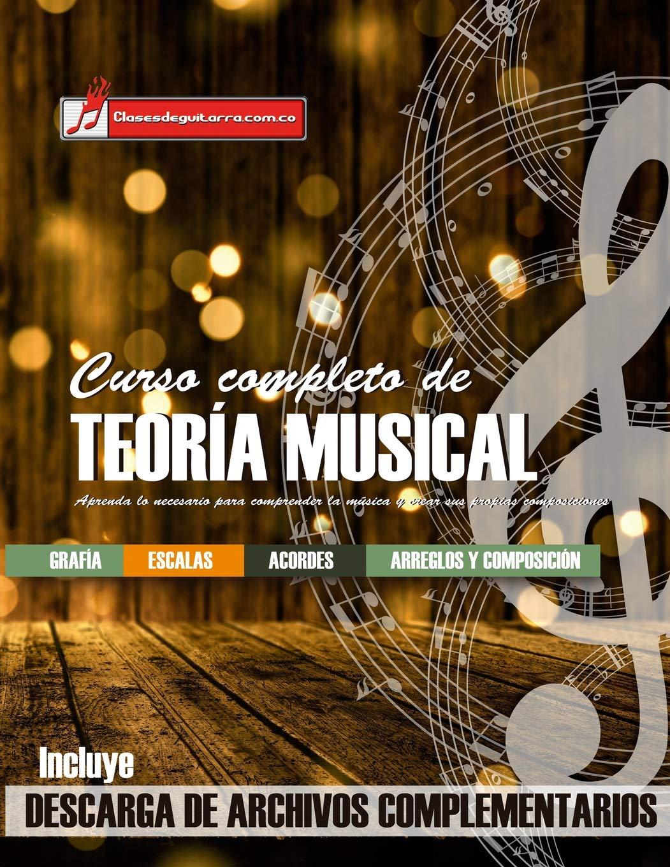 Curso completo de teoría musical: Comprenda la música, adquiera ...