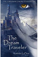The Dream Traveler: The Cardonian Chronicles Book One Paperback