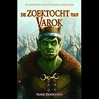 De zoektocht van Varok (De kronieken van Cromrak Book 3)