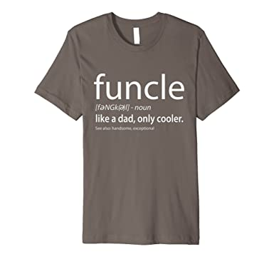 d2993907c Amazon.com: Funcle Definition T-shirt - Gift for the #1 Uncle: Clothing