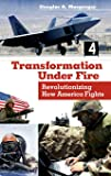 Transformation Under Fire: Revolutionizing How America Fights