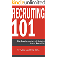 Recruiting 101: The Fundamentals of Being a Great Recruiter (English Edition)