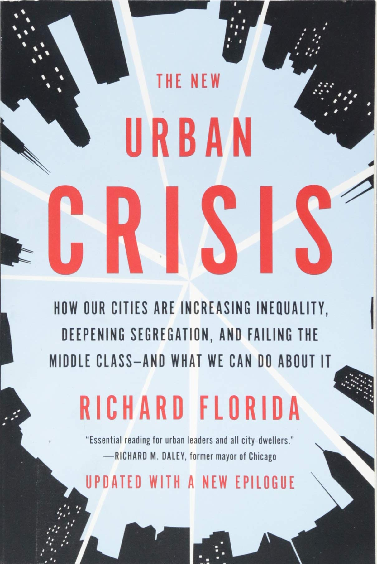 Read Online The New Urban Crisis: How Our Cities Are Increasing Inequality, Deepening Segregation, and Failing the Middle Class—and What We Can Do About It ebook