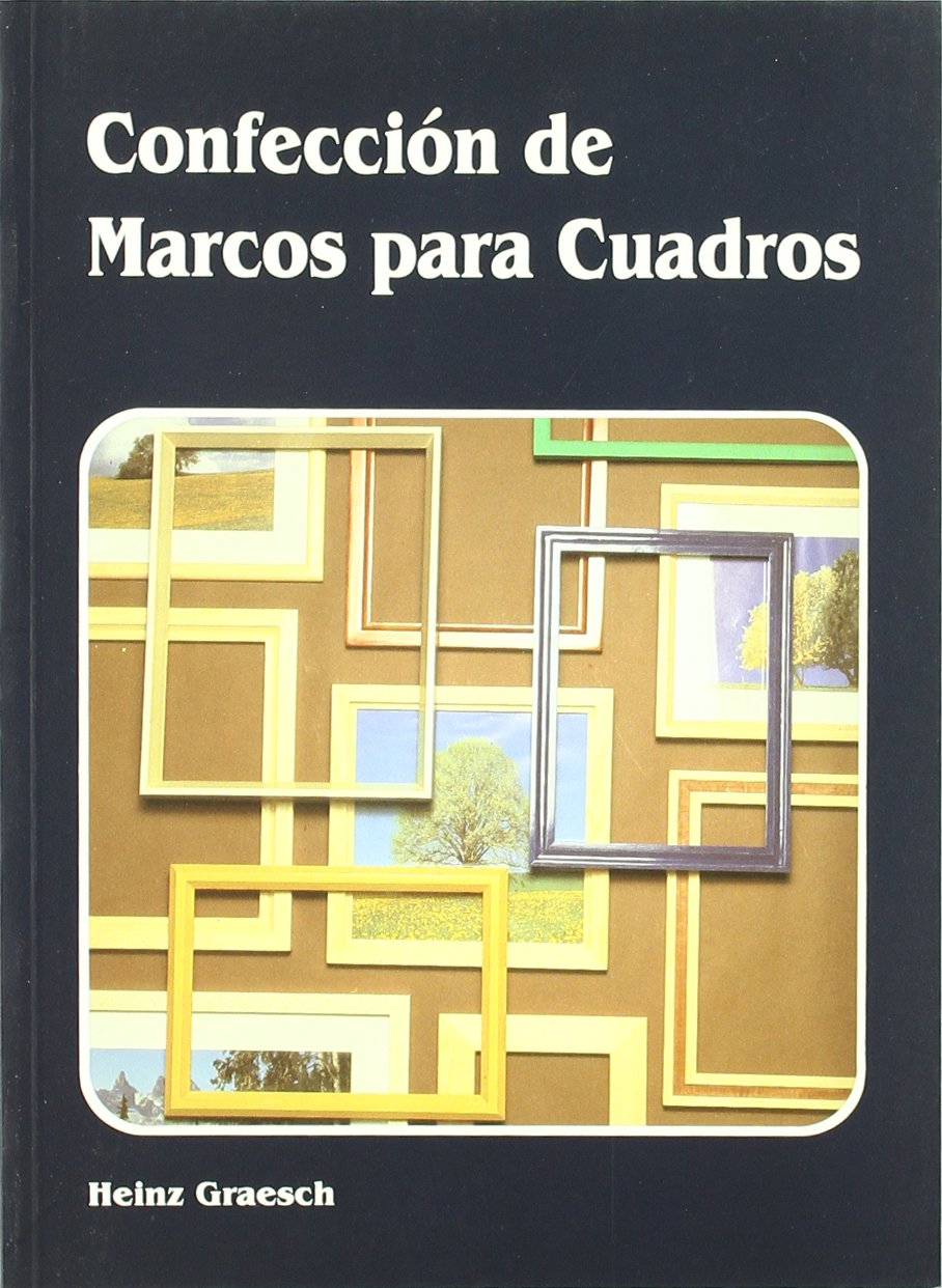 Confeccion de marcos para cuadros / Clothing Picture Frame (Spanish Edition) (Spanish) Paperback – June 30, 1999