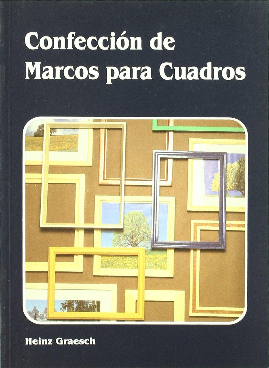 Confeccion de marcos para cuadros / Clothing Picture Frame (Spanish Edition) (Spanish) Paperback – June 30, 1999