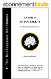 A Guide to As You Like It (The Shakespeare Handbooks Book 5) (English Edition)