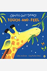Giraffes Can't Dance Touch-and-Feel Board Book (Touch & Feel) Board book