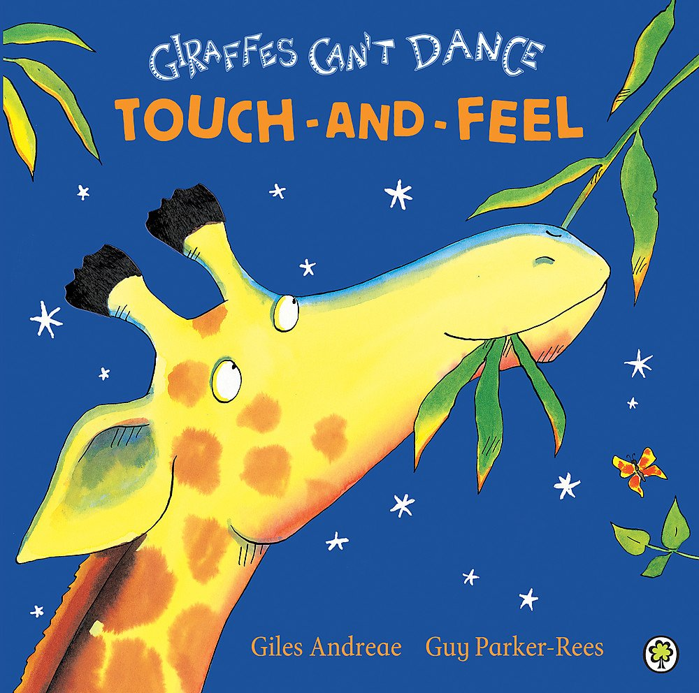 Giraffes Can't Dance Touch-and-Feel Board Book Touch & Feel: Amazon.co.uk:  Giles Andreae, Guy Parker-Rees: Books