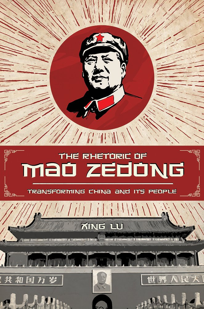 The Rhetoric of Mao Zedong: Transforming China and
