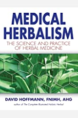 Medical Herbalism: The Science and Practice of Herbal Medicine Kindle Edition