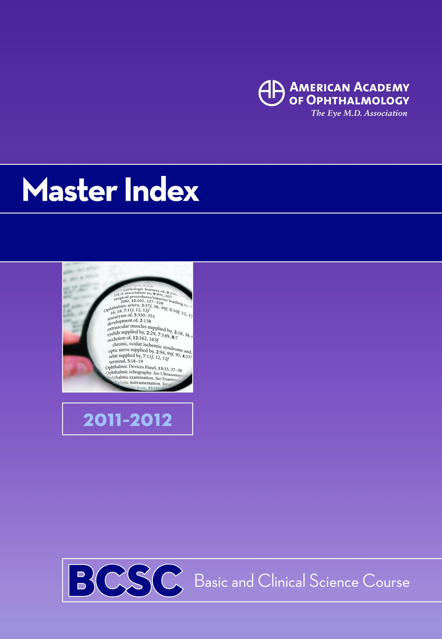 Basic and Clinical Science Course (BCSC): Master Index 2011-2012 pdf
