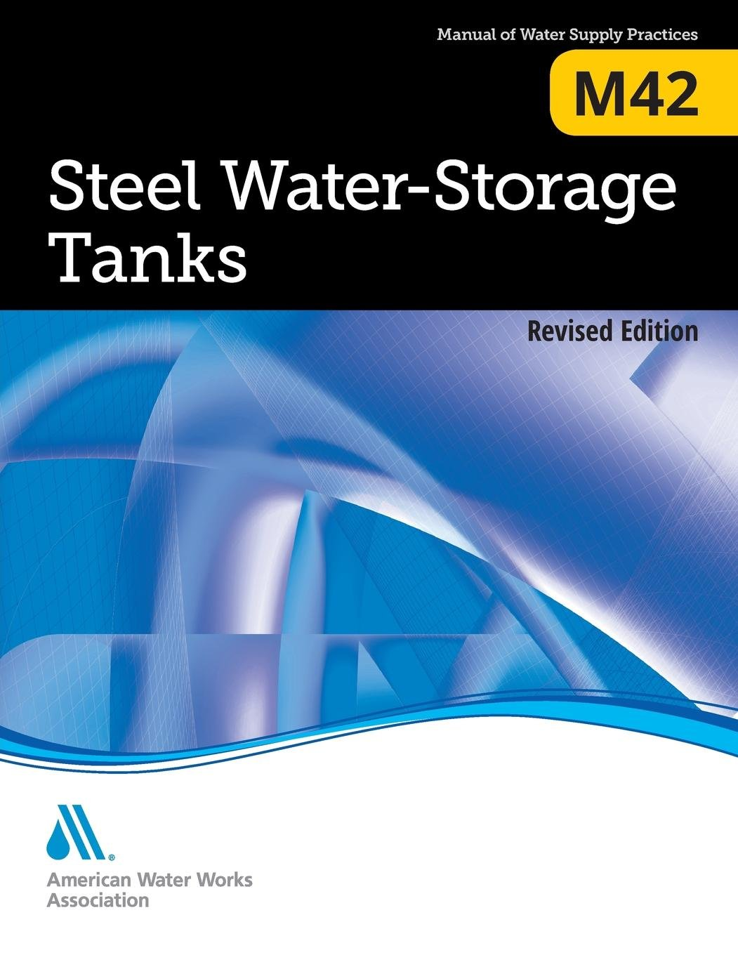 Steel Water Storage Tanks (M42): AWWA Manual of Practice by American Water Works  Association