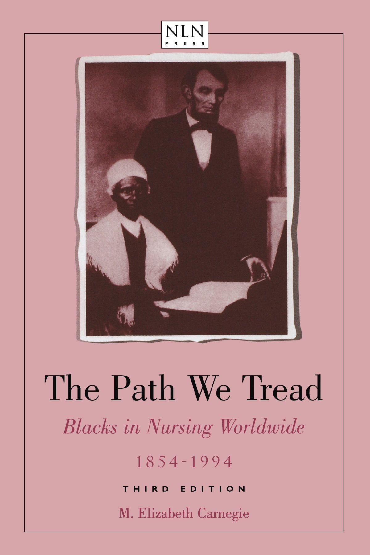 The Path We Tread: Blacks in Nursing Worldwide, 1854-1994