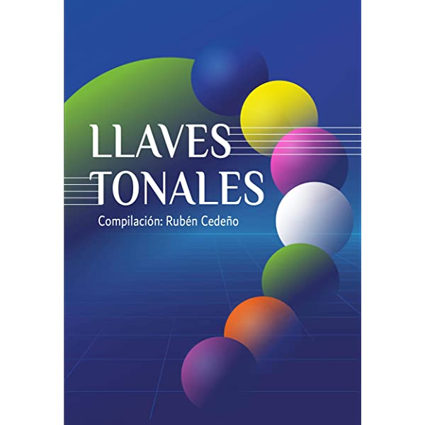 Llaves Tonales Spanish Edition Ebook Rubén Cedeño Fernando Candiotto Kindle Store
