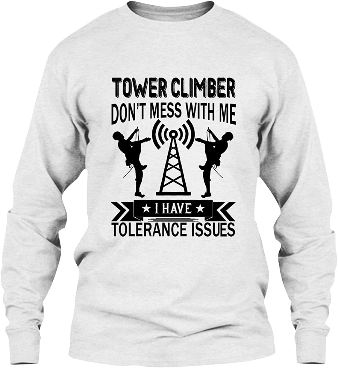Amazon Com Ezaro Tower Climber T Shirt Don T Mess With Tower Climber Cool T Shirts Design Clothing