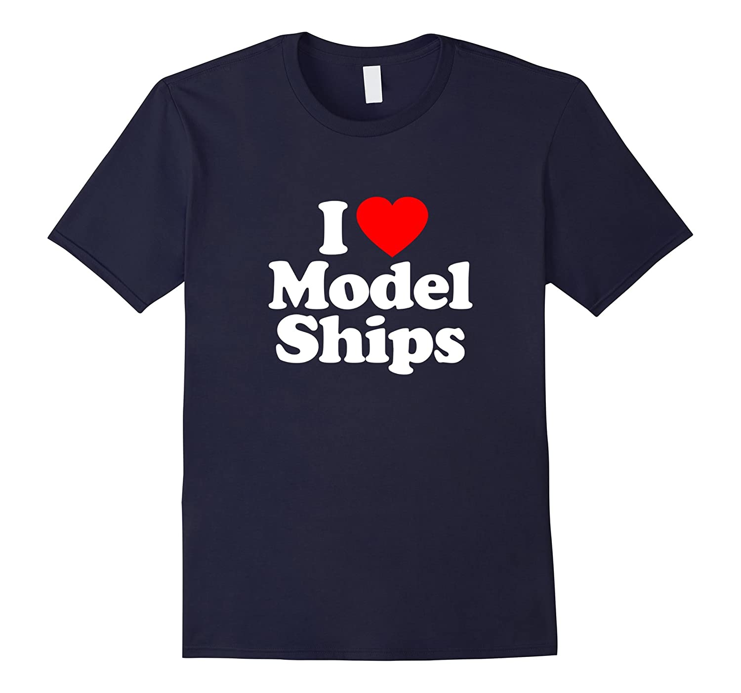 I Love Heart Model Ships Funny T-Shirt-TD