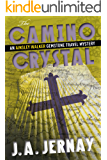 The Camino Crystal (An Ainsley Walker Gemstone Travel Mystery)