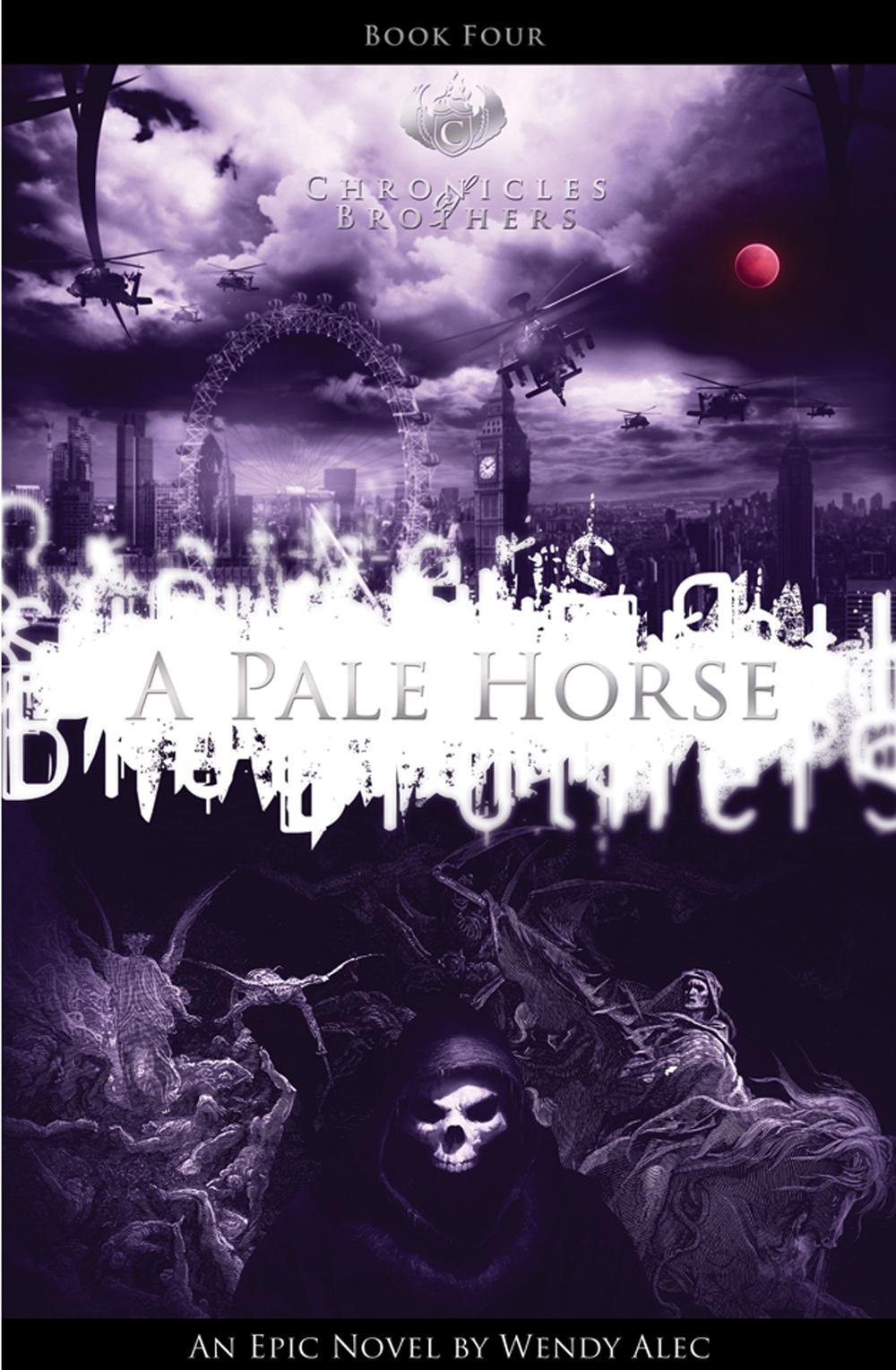 Pale Horse (chronicles Of Brothers: Volume 4): Book Four: Wendy Alec:  9780957149830: Amazon: Books