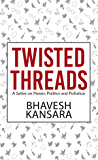 TWISTED THREADS : A Satire on Power, Politics and Pollution