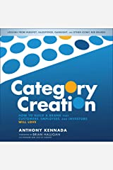 Category Creation: How to Build a Brand That Customers, Employees, and Investors Will Love Audible Audiobook