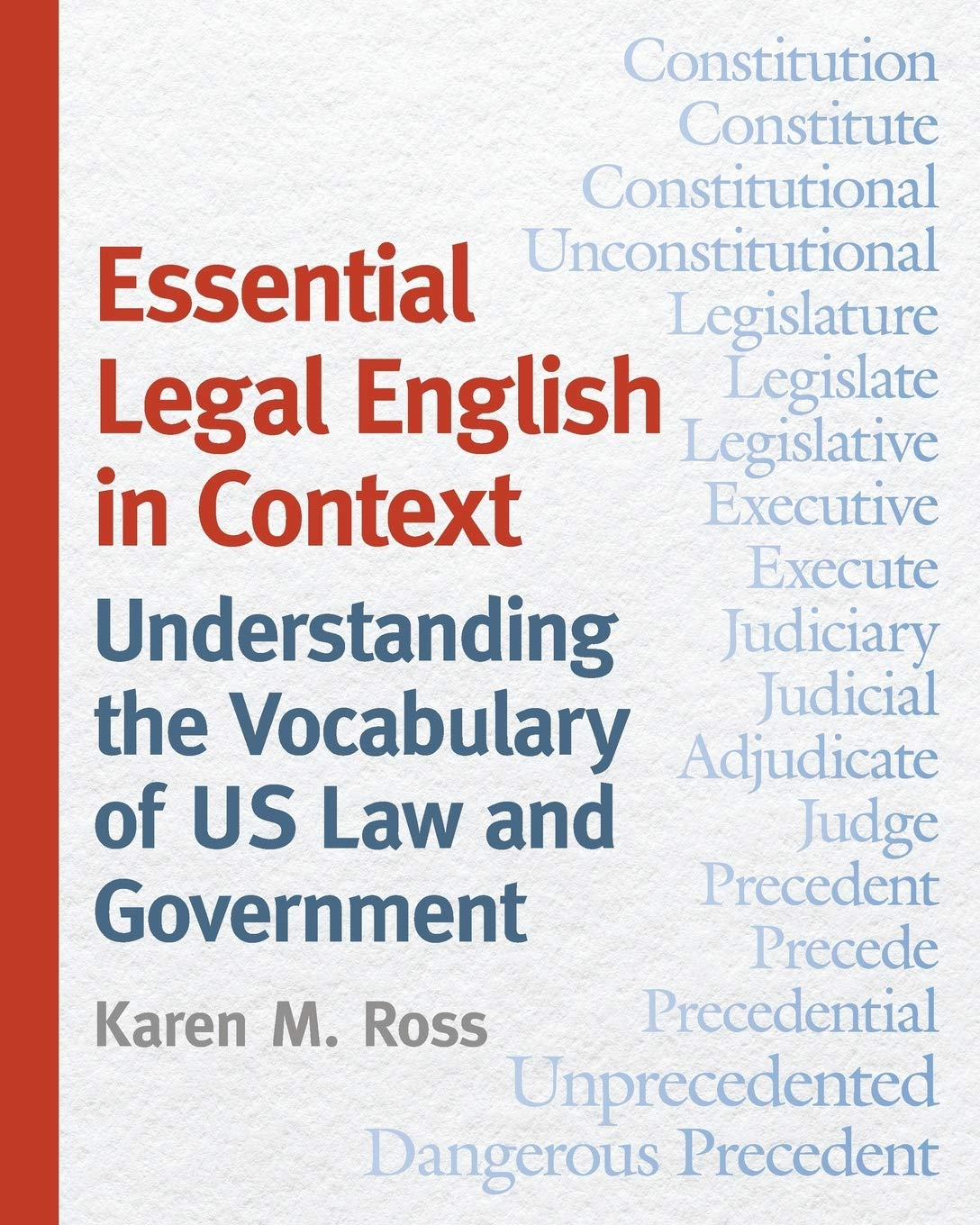 Essential Legal English in Context: Understanding the Vocabulary of US Law and Government by NYU Press