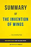 Summary of The Invention of Wings: by Sue Monk Kidd | Includes Analysis