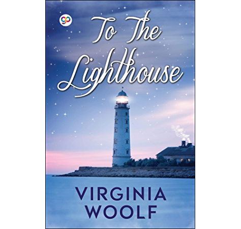 To The Lighthouse Kindle Edition By Woolf Virginia Editors Gp Literature Fiction Kindle Ebooks Amazon Com