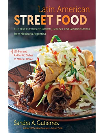 Latin American Street Food: The Best Flavors of Markets, Beaches, and Roadside Stands